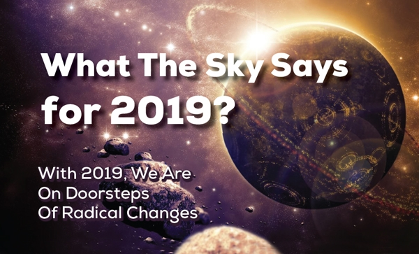 What The Sky Says for 2019?