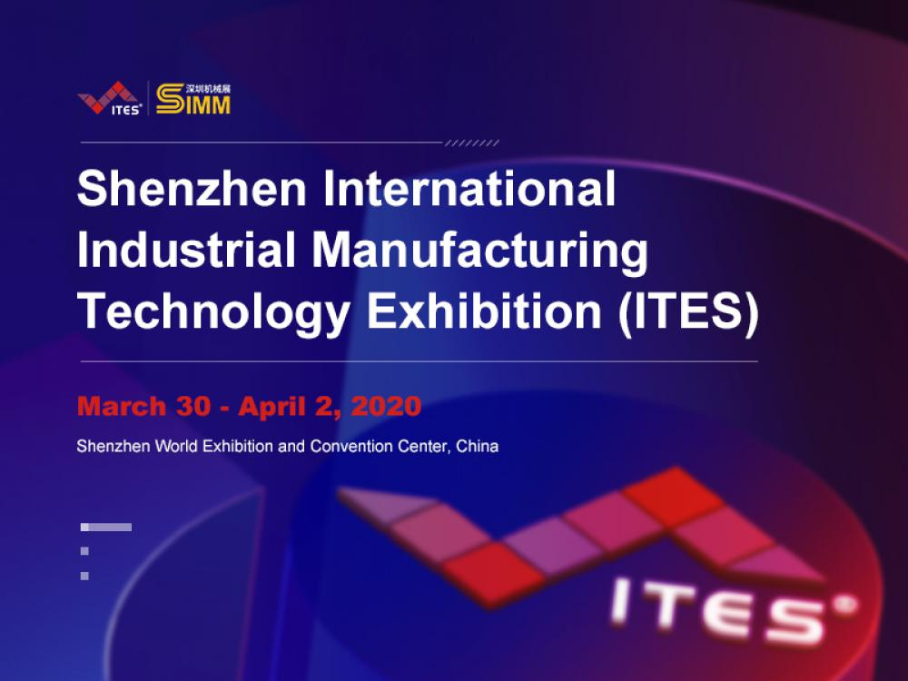 ITES 2020 - Shenzhen Int'l Industrial Manufacturing Tech. Exhibition